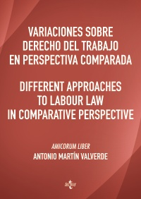 Variaciones sobre Derecho del Trabajo en perspectiva comparada. Different approaches to Labour Law in comparative perspective